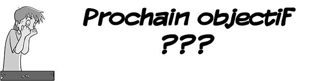 Prochain Objectif
