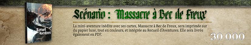 Scénario :  Massacre à Bec de Freux