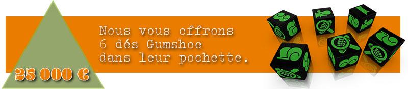 Palier 6 : 6 dés Gumshoe + pochette