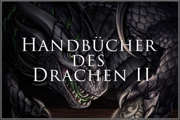 Handbücher des Drachen II