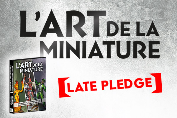 L'Art de la Miniature - Late Pledge