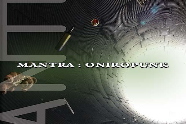Mantra : Oniropunk