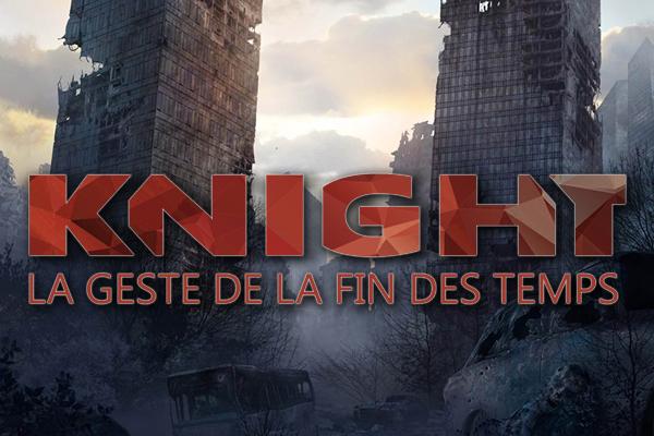 Knight : La Geste de la fin des temps