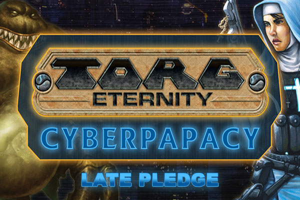 Torg Cyberpapacy - LATE PLEDGE