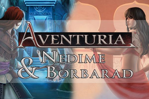 Aventuria - Nedime und Borbarad