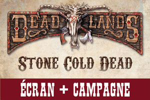 Deadlands • Écran + Campagne
